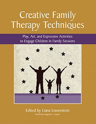 Creative Family Therapy Techniques By Lowenstein, Liana (EDT)/ Napier, Augustus Y. (FRW)